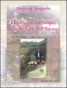 Dieci anni a Pompei e nella valle del Sarno