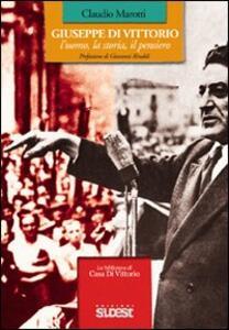 Giuseppe Di Vittorio l'uomo, la storia, il pensiero. Con DVD - Claudio Marotti - copertina