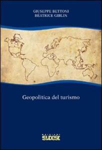 Geopolitica del turismo - Giuseppe Bettoni,Beatrice Giblin - copertina