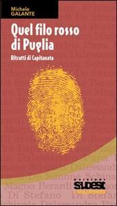 Quel filo rosso di Puglia. Ritratti di Capitanata - Michele Galante - copertina
