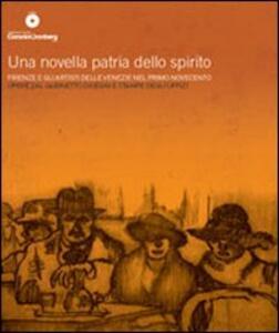 Una novella patria dello spirito. Firenze e gli artisti delle Venezie nel primo Novecento. Opere dal Gabinetto Disegni e Stampe degli Uffizi - copertina