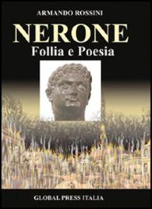 Nerone. Follia e poesia