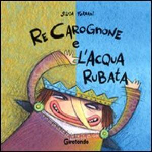 Re Carognone e l'acqua rubata - Silvia Forzani - copertina