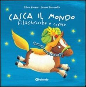 Casca il mondo. Filastrocche e conte - Silvia Forzani,Gianni Tacconella - copertina