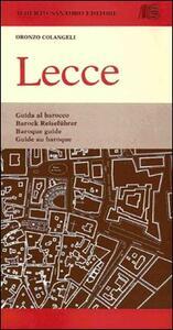 Lecce. Guida al barocco leccese. Con gadget - Oronzo Colangeli - copertina