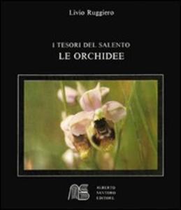 Le orchidee. I tesori del Salento - Livio Ruggiero - copertina
