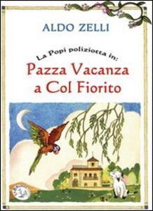 La Popi poliziotta in: Pazza vacanza a Colfiorito - Aldo Zelli - copertina