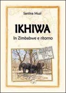 Ikhiwa. In Zimbabwe e ritorno