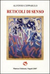 Reticoli di senso - Alfonso Cepparulo - copertina