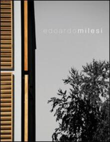 Edoardo Milesi. Architettura sensibile - Carlo Pozzi,Marco Del Francia,Leonardo Servadio - copertina