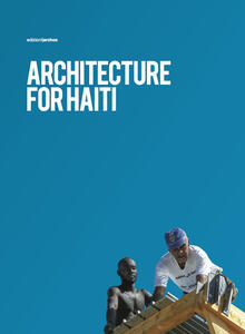 Architecture for Haiti. Ediz. italiana e inglese - Edoardo Milesi,Giulia A. Milesi,Valentina Marinai - copertina