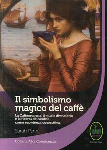 Tegliowinterrun.it Il simbolismo magico del caffè. La caffeomanzia, il rituale divinatorio e la ricerca dei simboli come esperienza conoscitiva Image
