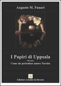 I papiri di Uppsala ovvero non innamoriamoci di Narciso - Anna M. Funari - copertina