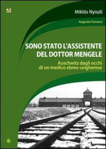 Sono stato l'assistente del dottor Mengele - Miklos Nyiszli - copertina
