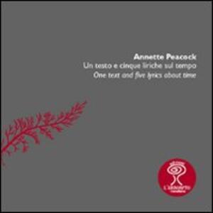 Un testo a cinque liriche sul tempo. A text and five lyrics about time - Annette Peacock - copertina