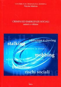 Crimini ed emergenze sociali. Autori e vittime - Nicola Malizia - copertina
