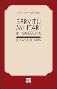 Servitù militari in Sardegna. Il caso Teulada - Guido Floris,Angelo Ledda - copertina
