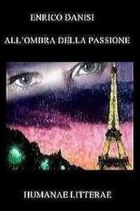 All'ombra della passione - Enrico Danisi - copertina