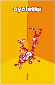 Cyclette. 12 scrittori e 12 illustratori in movimento - copertina