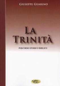 La trinità. Percorso storico biblico - Giuseppe Guarino - copertina