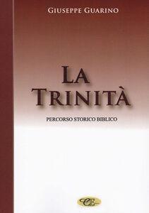 La trinità. Percorso storico biblico