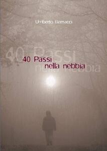 Quaranta passi nella nebbia