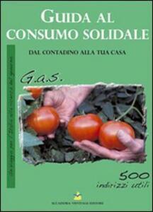 Guida al consumo solidale. Dal contadino alla tua casa - copertina