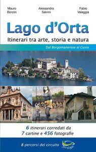 Lago d'Orta. Itinerari tra arte, storia e natura. Dal borgomanerese al Cusio