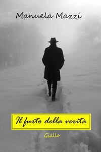 Il furto della verità - Manuela Mazzi - copertina