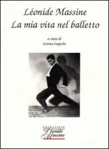 La mia vita nel balletto - Léonide Massine - copertina