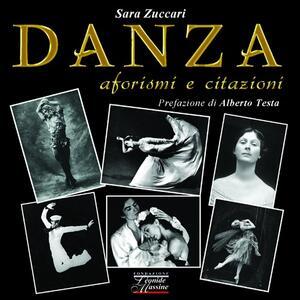 Danza. Aforismi e citazioni - Sara Zuccari - copertina