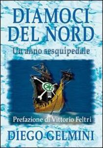 Diamoci del nord. Un anno sesquipedale - Diego Gelmini - copertina