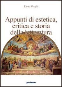 Appunti di estetica. Critica e storia della letteratura - Eleno Vergili - copertina