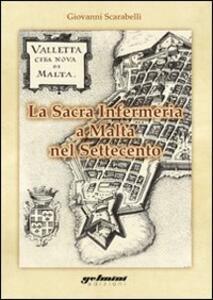 La sacra infermeria a Malta nel Settecento - Giovanni Scarabelli - copertina