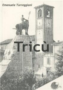 Tricù. Da paese a città - Emanuele Torreggiani - copertina