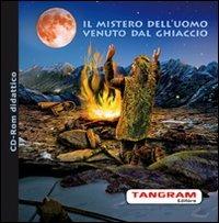 Il Il mistero dell'uomo venuto dal ghiaccio. CD-ROM - Baccin Alessandro - wuz.it