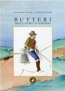 Butteri. Abiti e storie di Maremma - Alessandro Lenarda,Giorgio Salvatori - copertina
