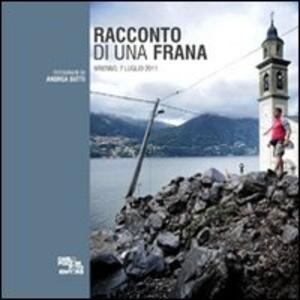 Racconto di una frana. Brienno, 7 luglio 2011 - Andrea Butti - copertina