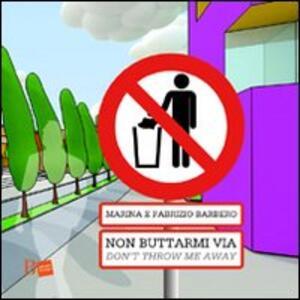 Non buttarmi via-Don't throw me away - Fabrizio Barbero,Marina Sutelli - copertina