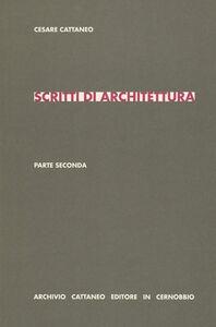 Scritti di architettura. Parte seconda