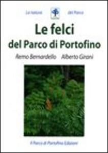 Le felci del Parco di Portofino - Remo Bernardello,Alberto Girani - copertina