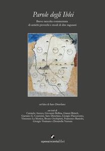Parole degli Iblei. Breve raccolta commentata di antichi proverbi e modi di dire ragusani - copertina