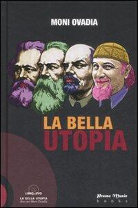 La bella utopia. Con DVD