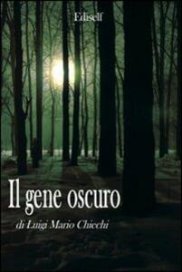 Il gene oscuro - Luigi M. Chiechi - copertina