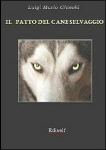 Il patto del cane selvaggio - Luigi M. Chiechi - copertina
