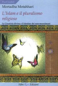 L' Islam e il pluralismo religioso. La giustizia divina e il destino dei non-musulmani