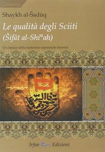 La qualità degli sciiti (Sifat al-Shia). Un classico della tradizione sapienziale islamica