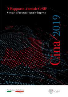 Cina 2019. Scenari e prospettive per le imprese. Rapporto annuale CeSIF - Filippo Fasulo - ebook