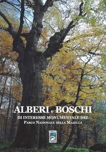 Alberi e boschi di interesse monumentale del parco nazionale della Majella. Con cartoguida - copertina