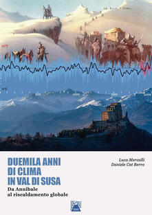 Duemila anni di clima in Valsusa. Da Annibale al riscaldamento globale.pdf
